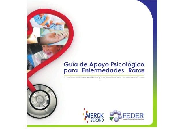 Guía de Apoyo Psicológico para Enfermedades Raras Guía para afrontar las dificultades que se presentan ante una Enfermedad...