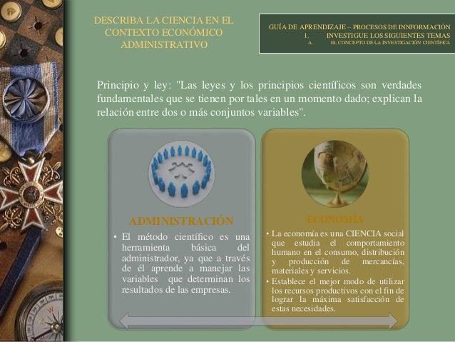 DESCRIBA LA CIENCIA EN EL CONTEXTO ECONÓMICO ADMINISTRATIVO GUÍA DE APRENDIZAJE – PROCESOS DE INNFORMACIÓN 1. INVESTIGUE L...