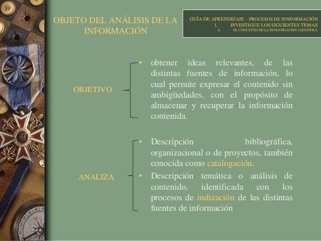 OBJETO DEL ANÁLISIS DE LA INFORMACIÓN • obtener ideas relevantes, de las distintas fuentes de información, lo cual permite...