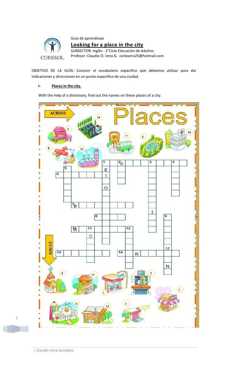 Guía de aprendizajeLooking for a place in the citySUBSECTOR: Inglés - 2°Ciclo Educación de AdultosProfesor: Claudio O. Ver...