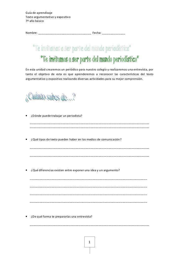 1 Guía de aprendizaje Texto argumentativo y expositivo 7º año básico Nombre: ________________________________ Fecha: _____...