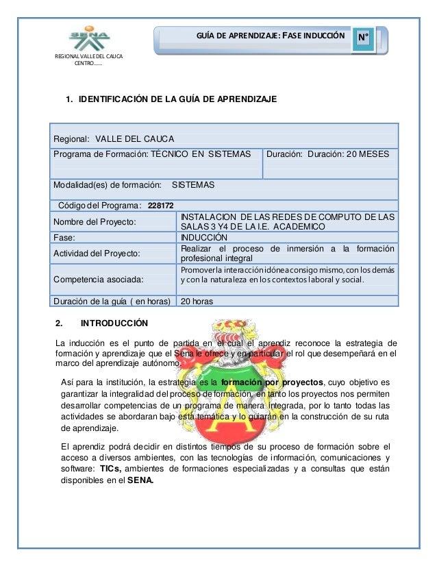 REGIONAL VALLEDEL CAUCA CENTRO…… GUÍA DE APRENDIZAJE: FASE INDUCCIÓN N° 1. IDENTIFICACIÓN DE LA GUÍA DE APRENDIZAJE 2. INT...