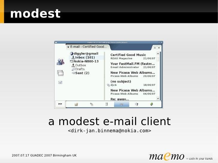 modest                         a modest e-mail client                                <dirk-jan.binnema@nokia.com>    2007....