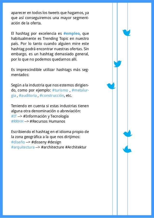 Timing de Publicación  Ya tenemos el tuit que vamos a publicar, aho-ra  toca ser eficientes a la hora de publicarlo.  Lo p...