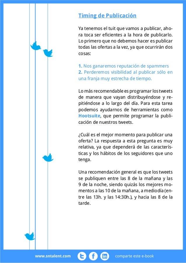Búsqueda y evaluación de candidatos  Twitter es útil tanto para evaluar candidatos como buscar  nuevos. Esto se puede hace...