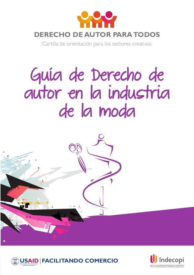 DERECHO DE AUTOR PARATODOS Cartilla de orientación para los sectores creativos Guía de Derecho de autor en la industria de...