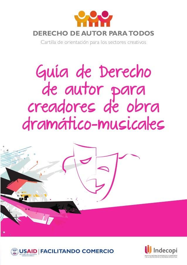 DERECHO DE AUTOR PARATODOS Cartilla de orientación para los sectores creativos Guía de Derecho de autor para creadores de ...