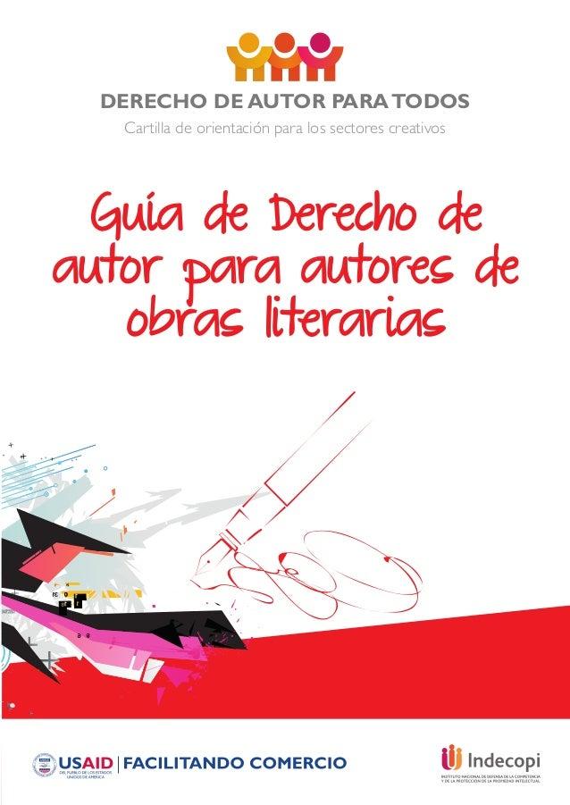 DERECHO DE AUTOR PARATODOS Cartilla de orientación para los sectores creativos Guía de Derecho de autor para autores de ob...