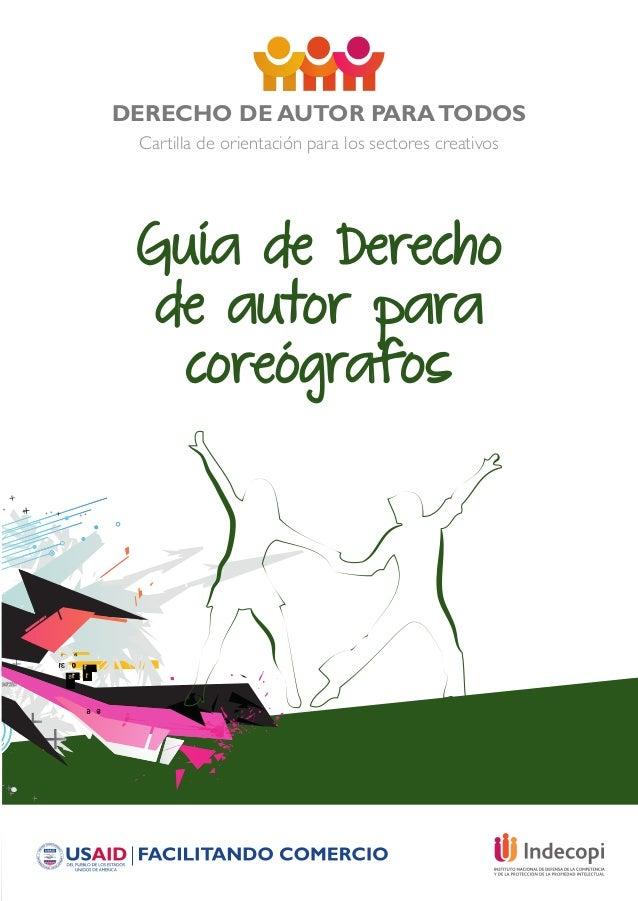 DERECHO DE AUTOR PARATODOS Cartilla de orientación para los sectores creativos Guía de Derecho de autor para coreógrafos