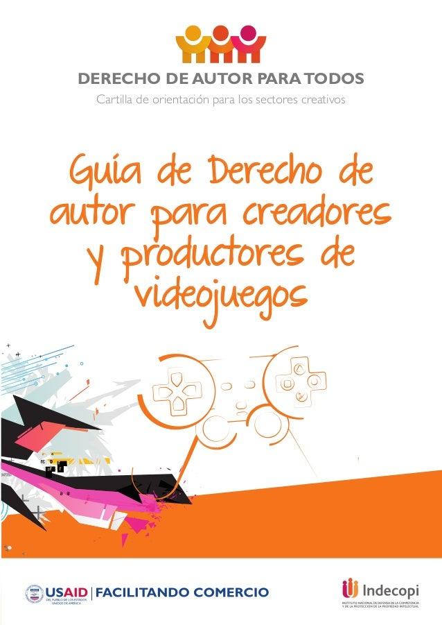 DERECHO DE AUTOR PARATODOS Cartilla de orientación para los sectores creativos Guía de Derecho de autor para creadores y p...