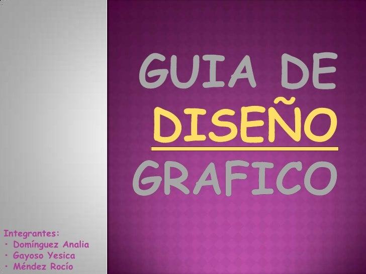 Integrantes: • Domínguez Analia • Gayoso Yesica • Méndez Rocío