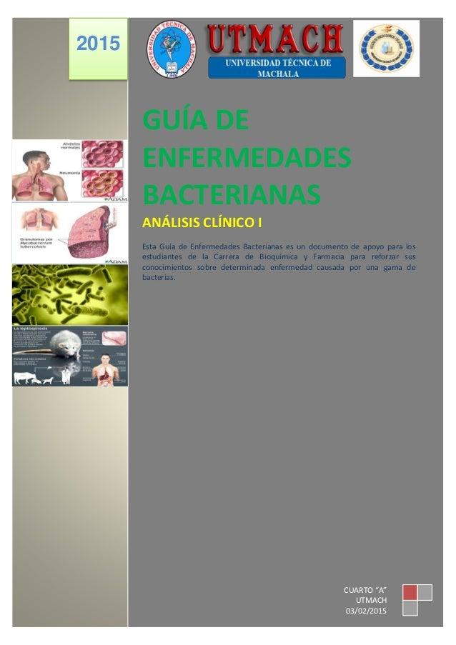 GUÍA DE ENFERMEDADES BACTERIANAS ANÁLISIS CLÍNICO I Esta Guía de Enfermedades Bacterianas es un documento de apoyo para lo...