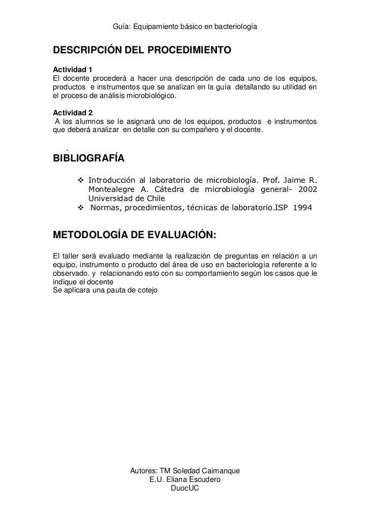 Guía: Equipamiento básico en bacteriologíaDESCRIPCIÓN DEL PROCEDIMIENTOActividad 1El docente procederá a hacer una descrip...