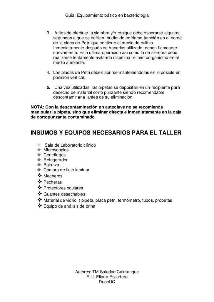 Guía: Equipamiento básico en bacteriología        3. Antes de efectuar la siembra y/o repique debe esperarse algunos      ...