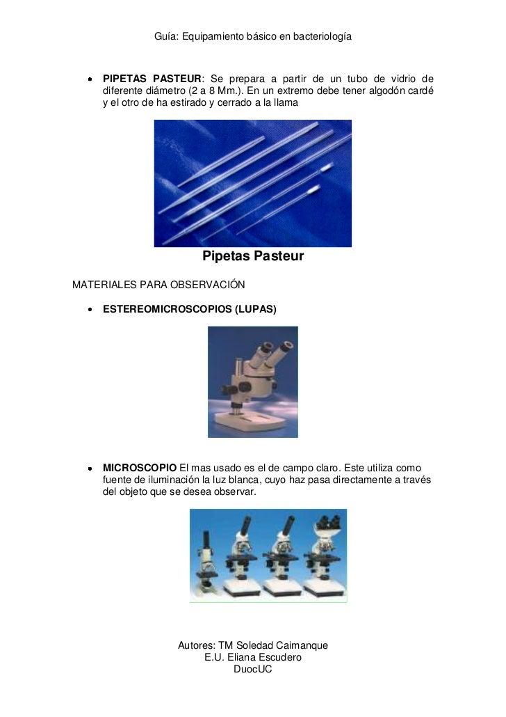 Guía: Equipamiento básico en bacteriología    PIPETAS PASTEUR: Se prepara a partir de un tubo de vidrio de    diferente di...