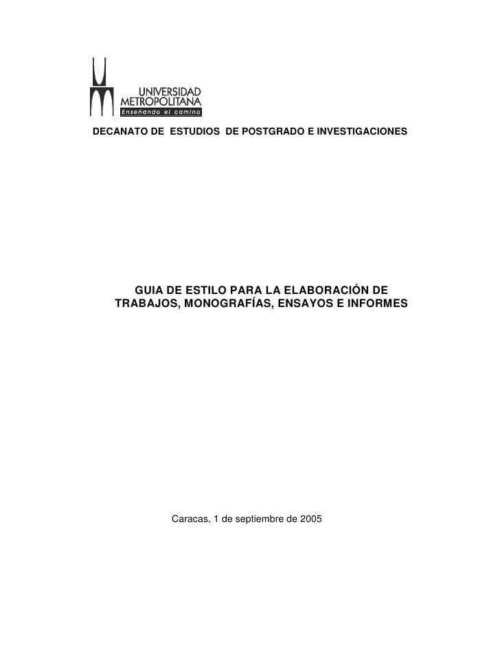 DECANATO DE ESTUDIOS DE POSTGRADO E INVESTIGACIONES           GUIA DE ESTILO PARA LA ELABORACIÓN DE    TRABAJOS, MONOGRAFÍ...