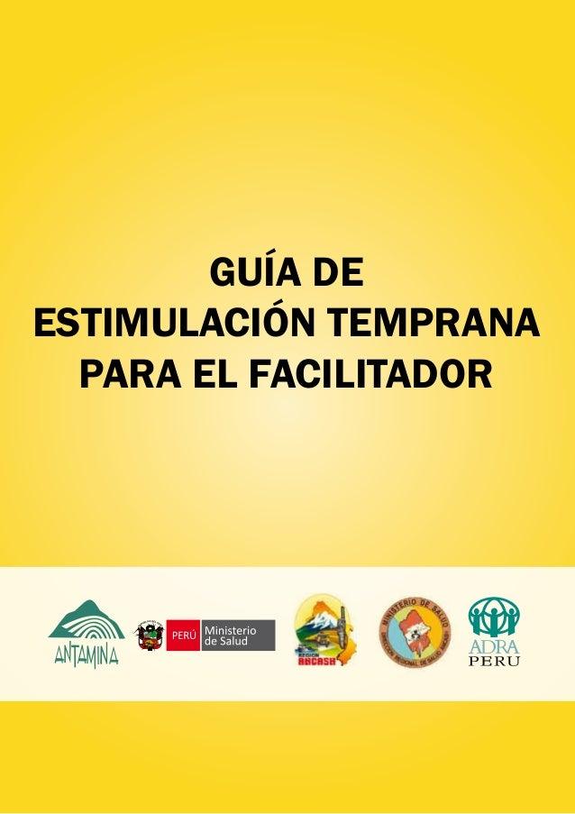 GUÍA DEESTIMULACIÓN TEMPRANA  PARA EL FACILITADOR