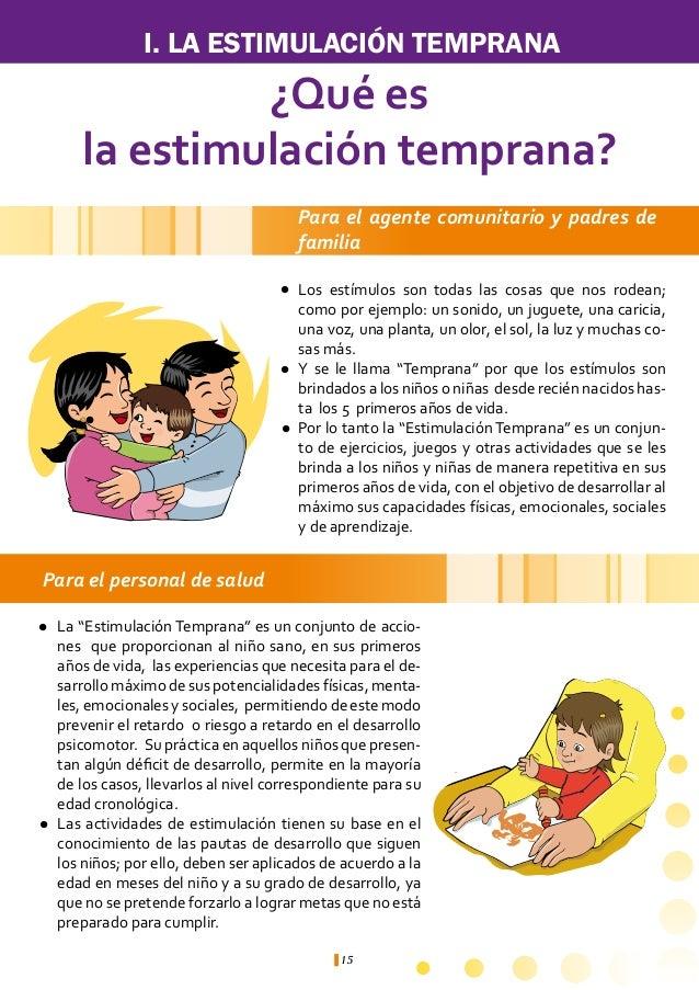 I. LA ESTIMULACIÓN TEMPRANA            ¿Qué vamos a estimular              en una niña o niño?                            ...