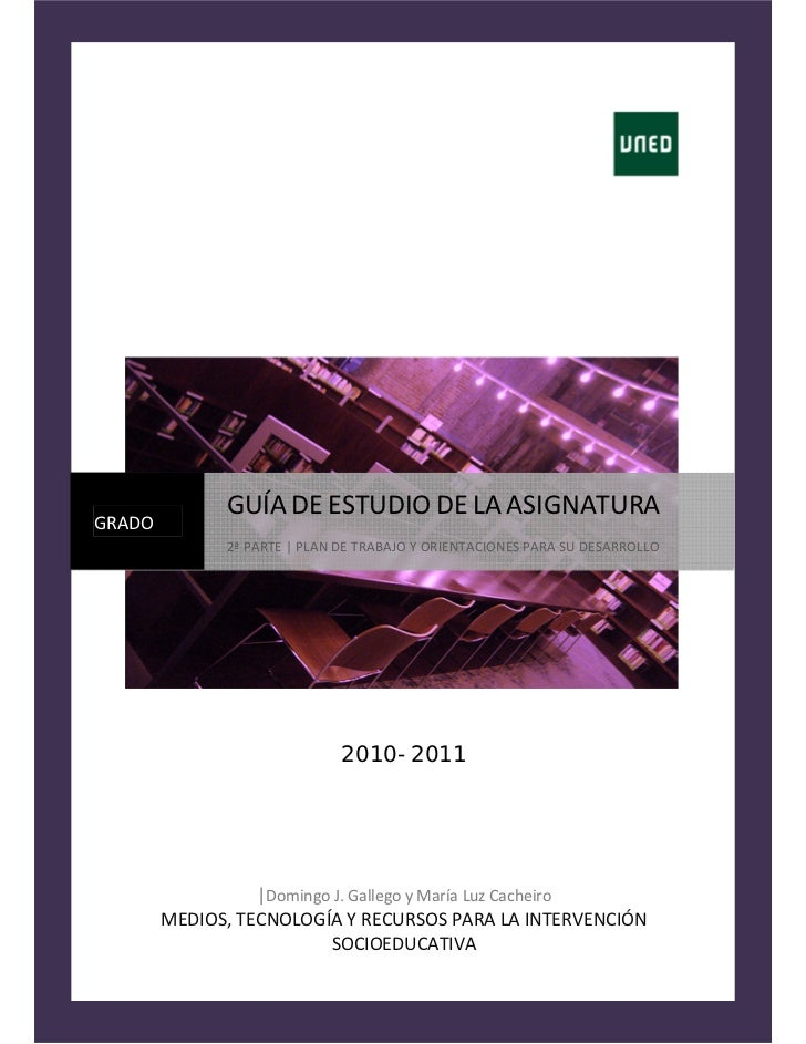 GUÍADEESTUDIODELAASIGNATURAGRADO               2ªPARTE|PLANDETRABAJOYORIENTACIONESPARASUDESARROLLO     ...