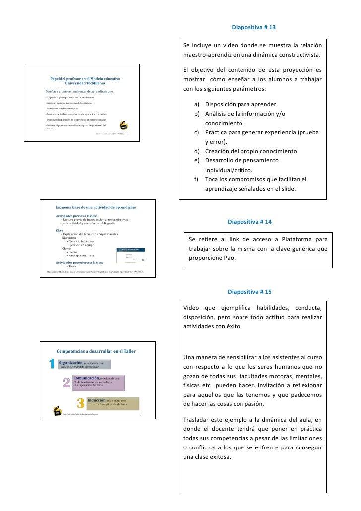 Diapositiva # 13  Se incluye un video donde se muestra la relación maestro-aprendiz en una dinámica constructivista.  El o...
