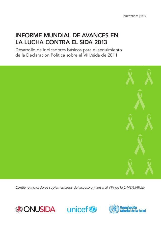 directrices | 2013 INFORME MUNDIAL DE AVANCES EN LA LUCHA CONTRA EL SIDA 2013 Desarrollo de indicadores básicos para el se...