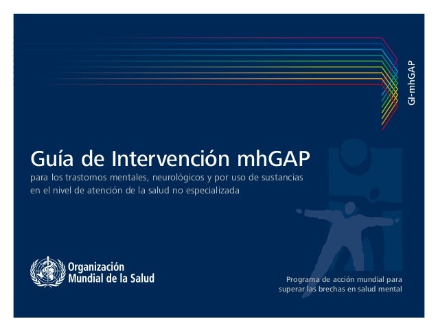 Guía de Intervención mhGAP para los trastornos mentales, neurológicos y por uso de sustancias en el nivel de atención de l...