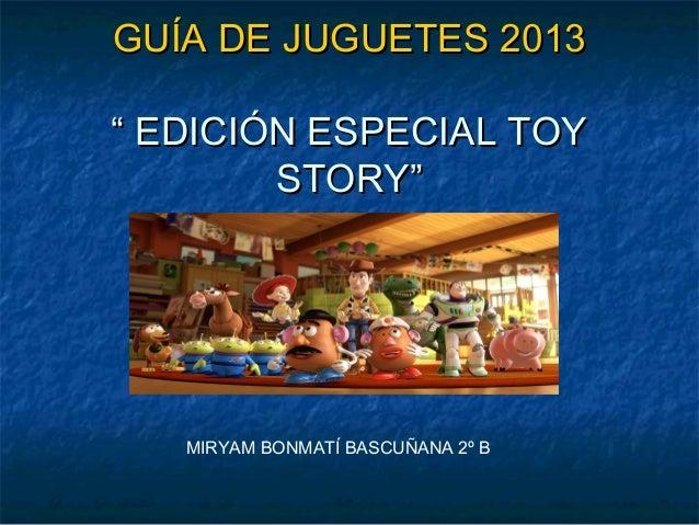 """GUÍA DE JUGUETES 2013"""" EDICIÓN ESPECIAL TOY        STORY""""   MIRYAM BONMATÍ BASCUÑANA 2º B"""