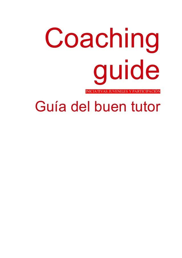 Coaching guide INICIATIVAS JUVENILES Y PARTICIPACIÓN  Guía del buen tutor