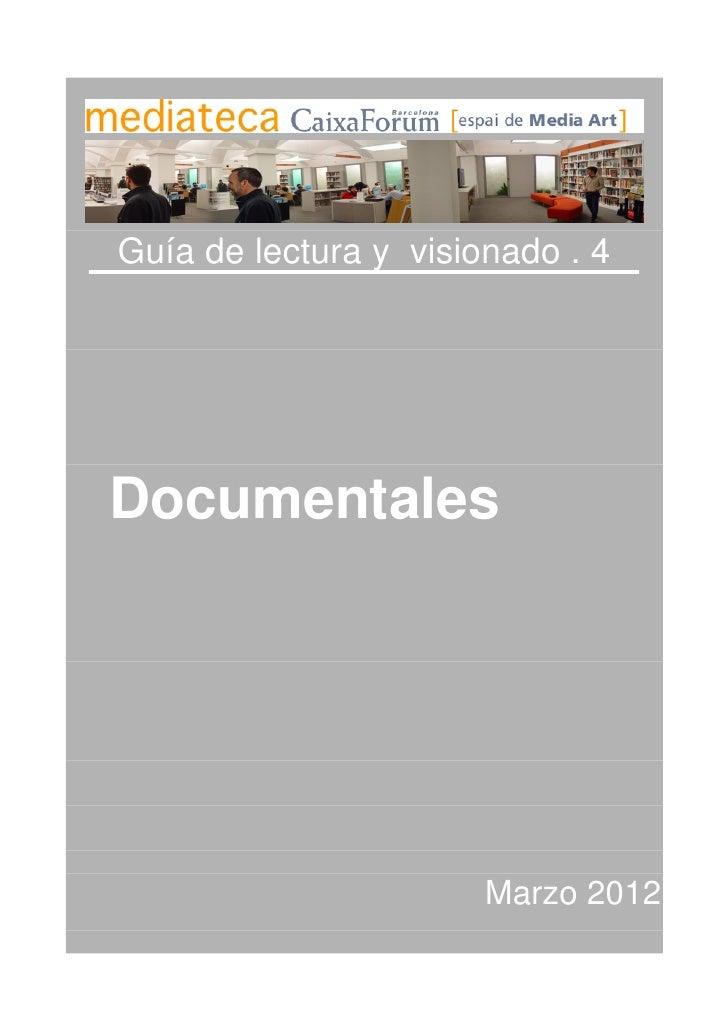 Guía de lectura y visionado . 4Documentales                       Marzo 2012