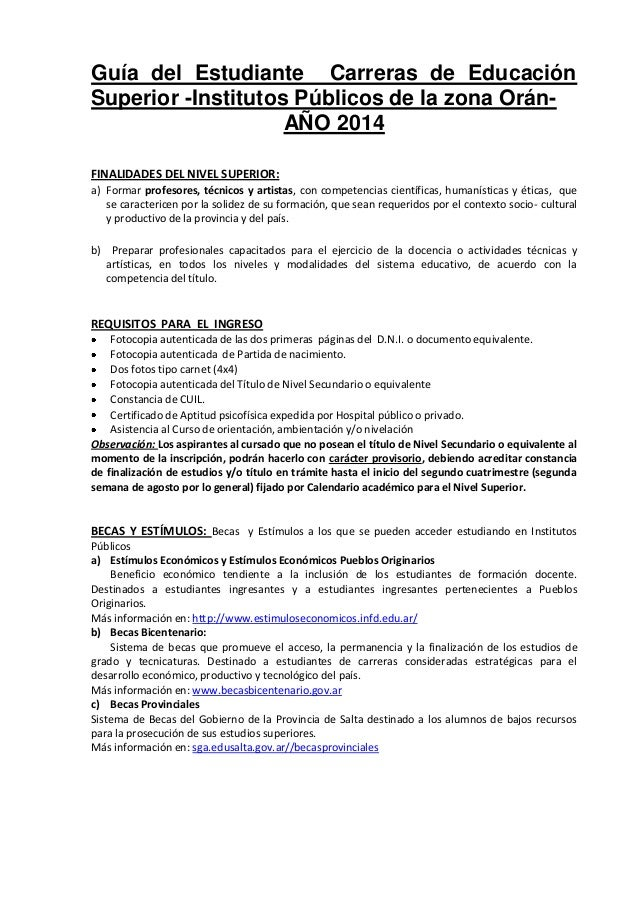 Guía del Estudiante Carreras de Educación Superior -Institutos Públicos de la zona OránAÑO 2014 FINALIDADES DEL NIVEL SUPE...