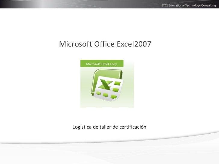 Microsoft Office Excel2007   Logística de taller de certificación