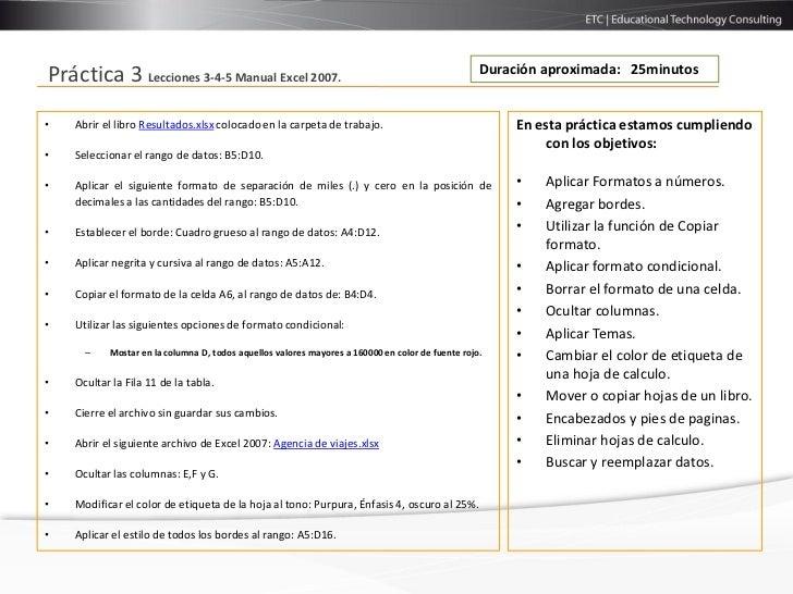 Duración aproximada: 25minutosPráctica 3 Lecciones 3-4-5 Manual Excel 2007.•   Abrir el libro Resultados.xlsx colocado en ...