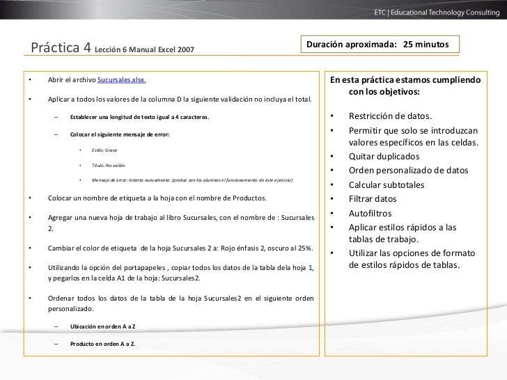 Duración aproximada: 25 minutosPráctica 4 Lección 6 Manual Excel 2007•   Abrir el archivo Sucursales.xlsx.                ...