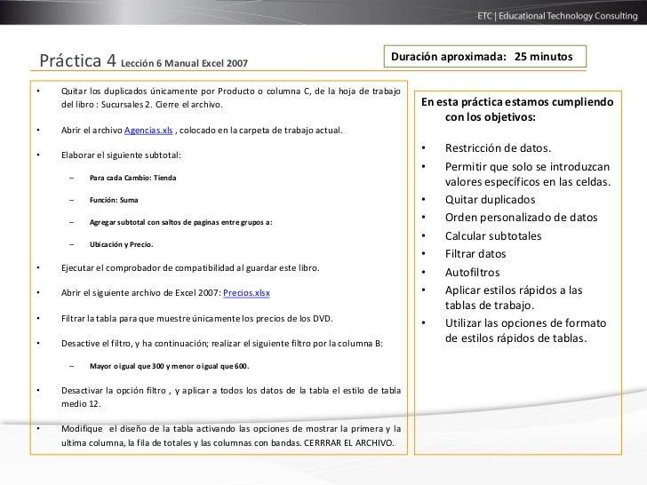Duración aproximada: 25 minutosPráctica 4 Lección 6 Manual Excel 2007•   Quitar los duplicados únicamente por Producto o c...