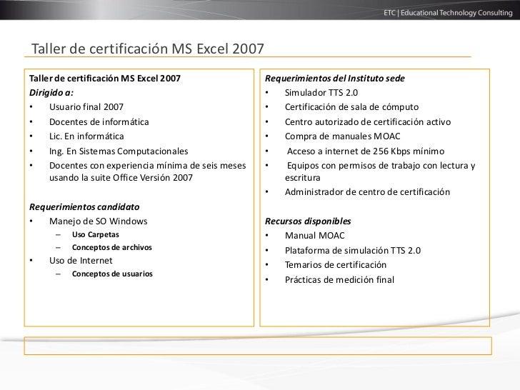 Taller de certificación MS Excel 2007Taller de certificación MS Excel 2007                Requerimientos del Instituto sed...
