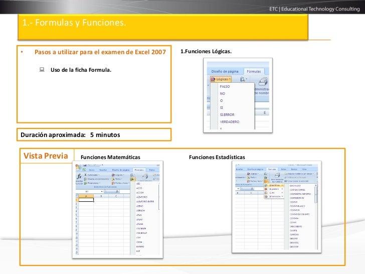 1.- Formulas y Funciones.•     Pasos a utilizar para el examen de Excel 2007   1.Funciones Lógicas.         Uso de la fic...