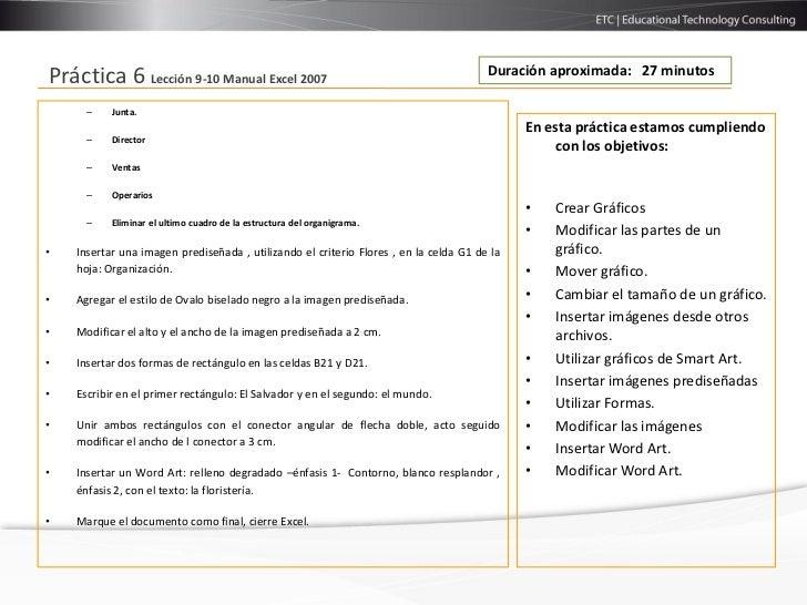 Duración aproximada: 27 minutosPráctica 6 Lección 9-10 Manual Excel 2007      –    Junta.                                 ...