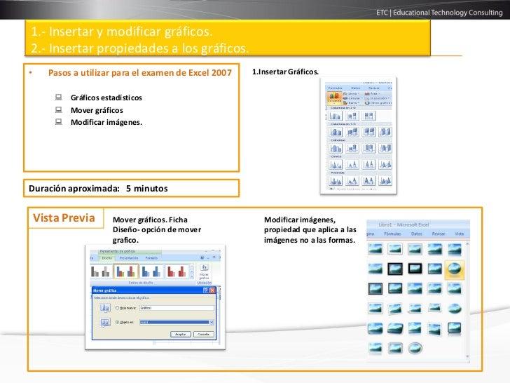 1.- Insertar y modificar gráficos.2.- Insertar propiedades a los gráficos.•     Pasos a utilizar para el examen de Excel 2...