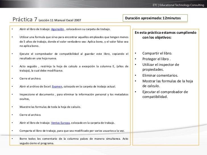 Duración aproximada: 12minutosPráctica 7 Lección 11 Manual Excel 2007•   Abrir el libro de trabajo: Aguinaldo , colocado e...