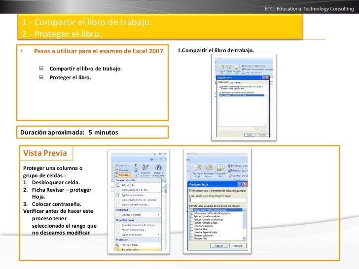 1.- Compartir el libro de trabajo.2.- Proteger el libro.•       Pasos a utilizar para el examen de Excel 2007   1.Comparti...