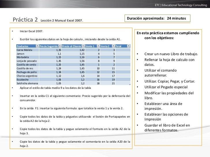 Duración aproximada: 24 minutosPráctica 2              Lección 2 Manual Excel 2007.•     Iniciar Excel 2007.              ...
