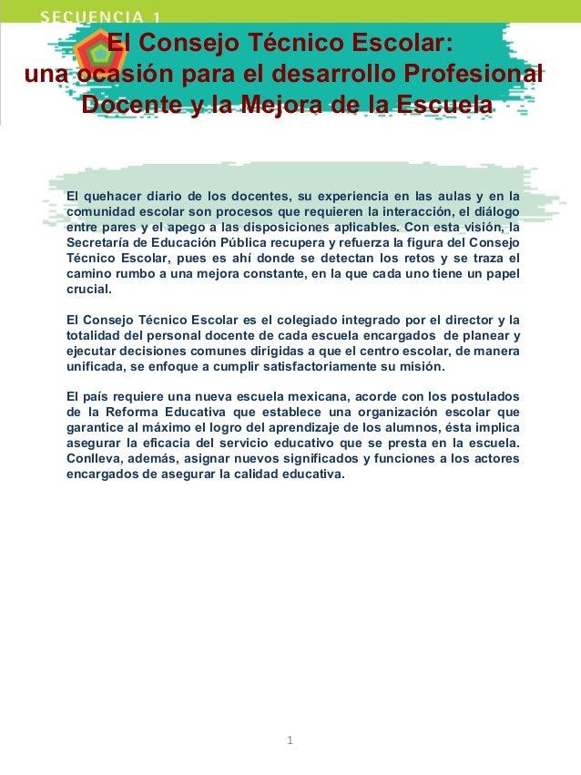 El Consejo Técnico Escolar: una ocasión para el desarrollo Profesional Docente y la Mejora de la Escuela El quehacer diari...