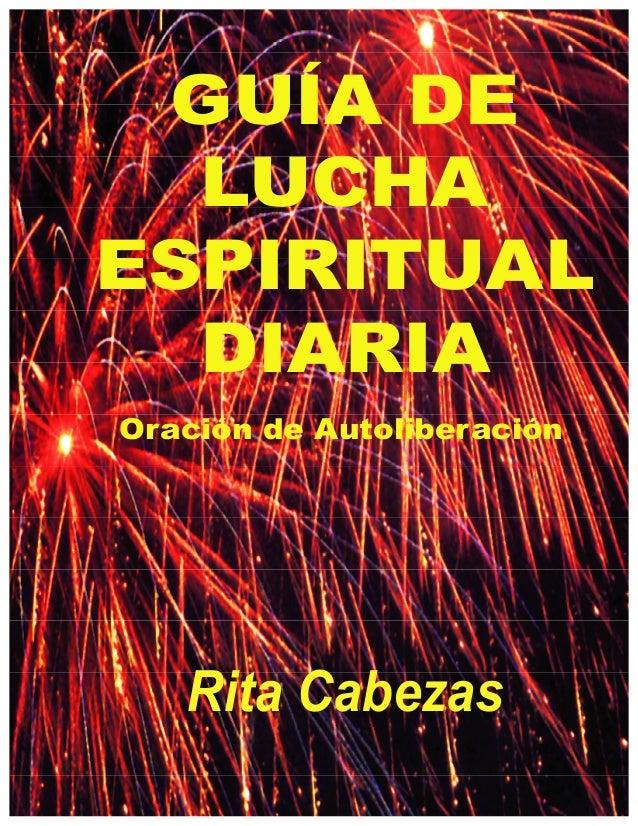 GUÍA DE LUCHA ESPIRITUAL DIARIA Rita Cabezas Oración de Autoliberación