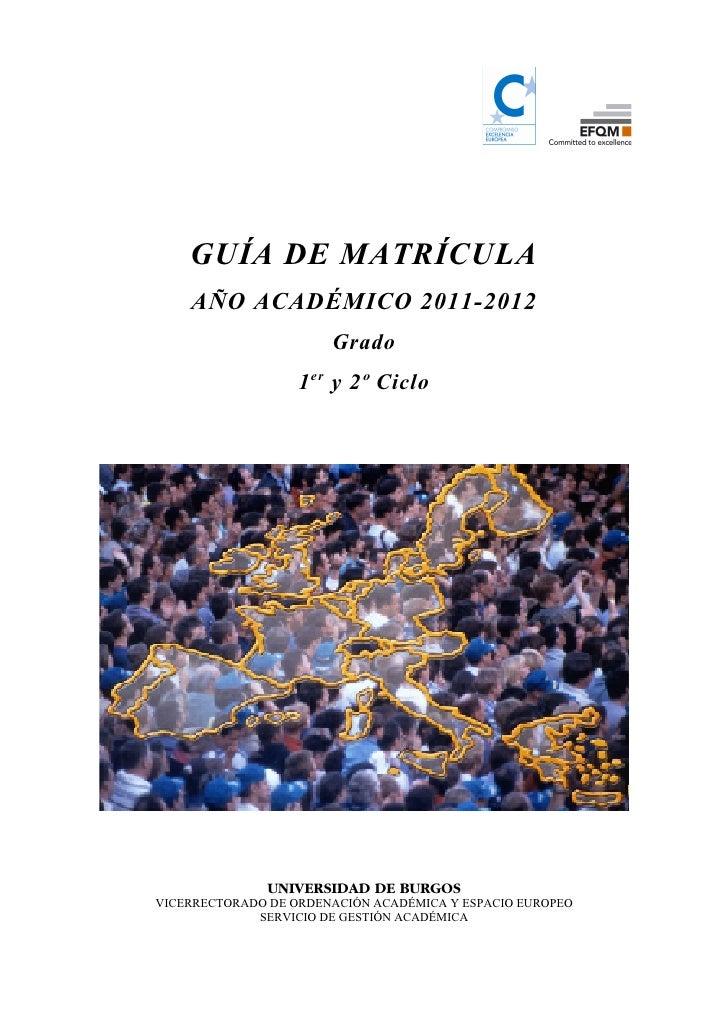 GUÍA DE MATRÍCULA    AÑO ACADÉMICO 2011-2012                       Grado                   1 er y 2º Ciclo               U...