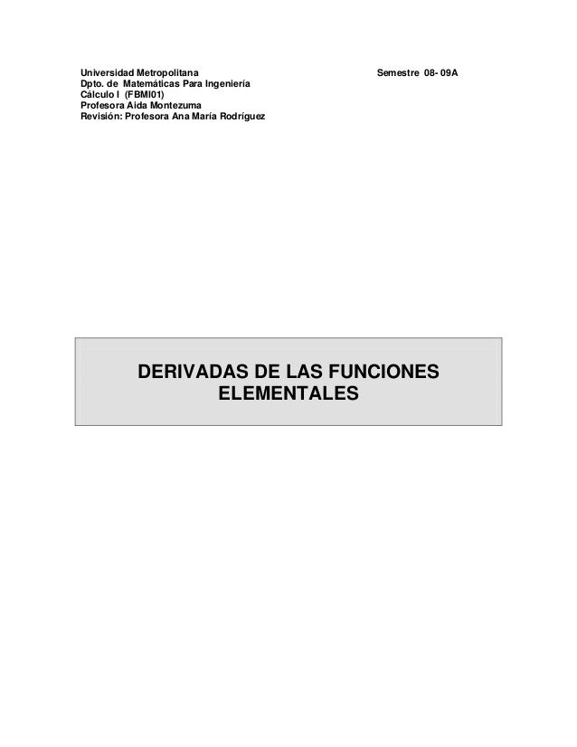Universidad Metropolitana Semestre 08- 09A Dpto. de Matemáticas Para Ingeniería Cálculo I (FBMI01) Profesora Aida Montezum...