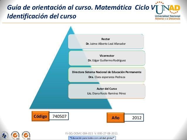 Guía de orientación al curso. Matemática Ciclo VIdentificación del curso                                                  ...
