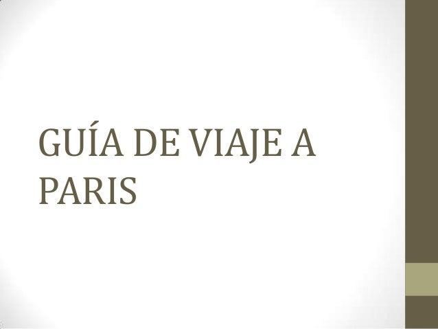 GUÍA DE VIAJE A PARIS