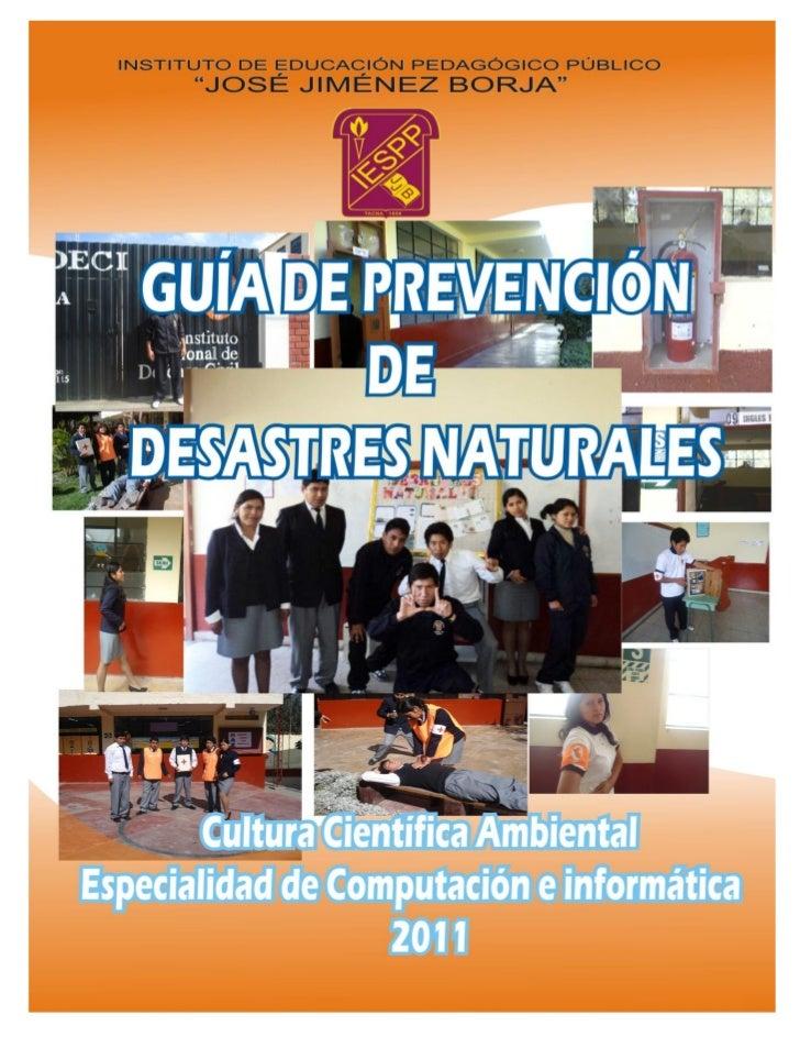 Guía de Prevención de Desastres NaturalesEQUIPO RESPONSABLE:                             CONTENIDOESTRADA CERECEDA SAMANDA...