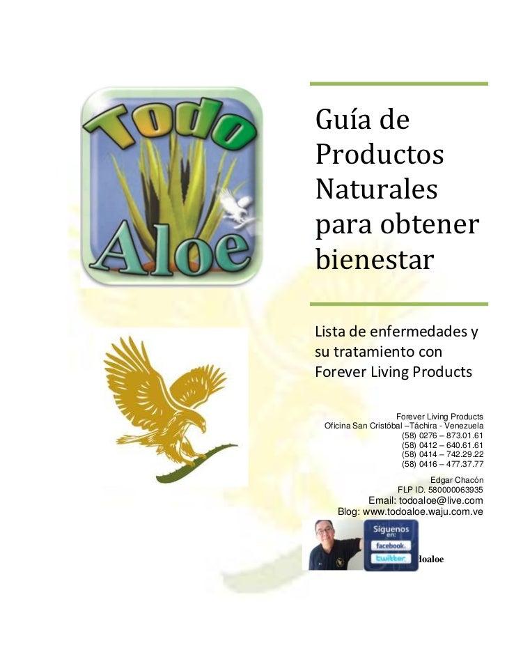 Guía deProductosNaturalespara obtenerbienestarLista de enfermedades ysu tratamiento conForever Living Products            ...