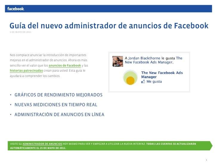 Guía del nuevo administrador de anuncios de Facebook5 DE MAYO DE 2011Nos complace anunciar la introducción de importantesm...